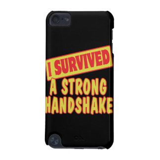 I SURVIVED A STRONG HANDSKAKE iPod TOUCH (5TH GENERATION) COVER