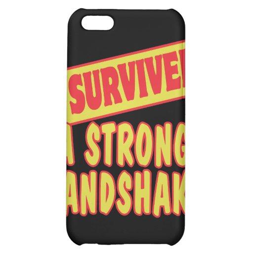 I SURVIVED A STRONG HANDSKAKE iPhone 5C CASE