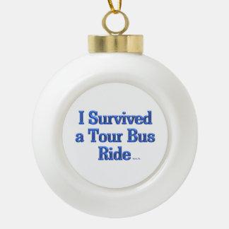 I Survived a Tour Bus Ride Christmas ball ornament