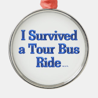 I Survived a Tour Bus Ride round medal Silver-Colored Round Decoration