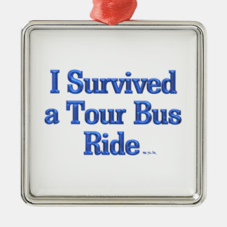 I Survived a Tour Bus Ride square medal Silver-Colored Square Decoration