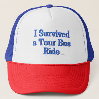 I Survived a Tour Bus Ride trucker hat