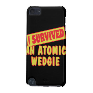 I SURVIVED AN ATOMIC WEDGIE iPod TOUCH 5G COVER
