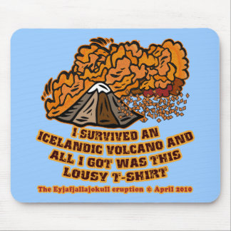 I Survived an Icelandic Volcano Tshirts and Mugs Mouse Pad