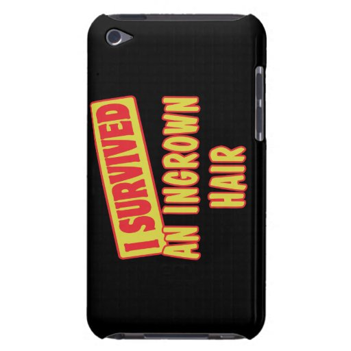 I SURVIVED AN INGROWN HAIR iPod TOUCH COVERS