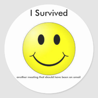 I Survived Another Meeting... email - Stickers