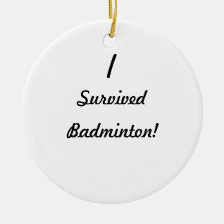 I survived badminton! round ceramic decoration