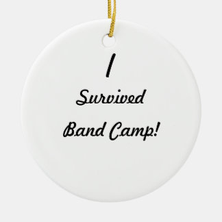 I survived band camp! christmas ornament