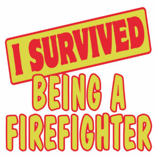 I SURVIVED BEING A FIREFIGHTER PHOTO CUTOUTS