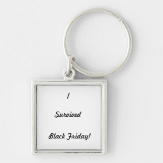 I survived Black Friday! Silver-Colored Square Key Ring