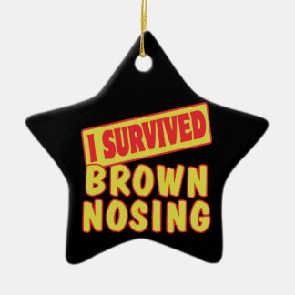 I SURVIVED BROWN NOSING CHRISTMAS ORNAMENT