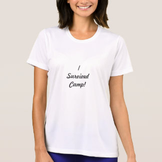I survived camp! t shirts