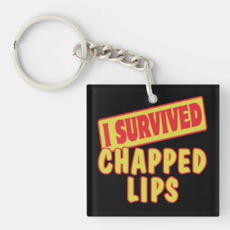 I SURVIVED CHAPPED LIPS ACRYLIC KEY CHAINS