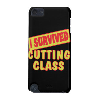 I SURVIVED CUTTING CLASS iPod TOUCH 5G CASES