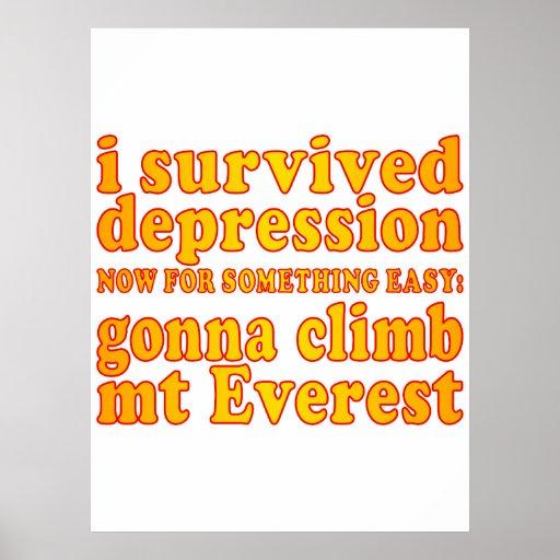 I Survived Depression - Now Gonna Climb Mt Everest Print
