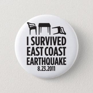 I Survived East Coast Earthquake 6 Cm Round Badge