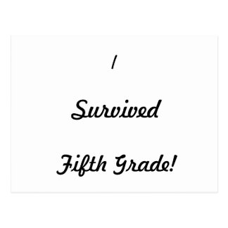 I survived Fifth Grade Post Card