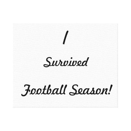 I survived football season! canvas print