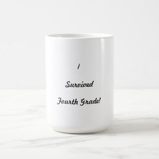 I survived Fourth Grade! Coffee Mugs