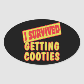 I SURVIVED GETTING COOTIES OVAL STICKER