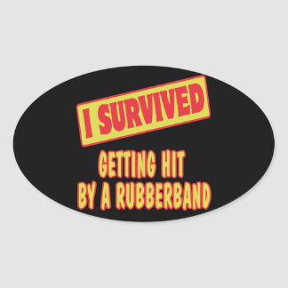 I SURVIVED GETTING HIT BY A RUBBERBAND OVAL STICKERS
