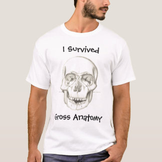 """I Survived Gross Anatomy"" shirt"