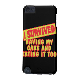 I SURVIVED HAVING MY CAKE EATING IT TOO iPod TOUCH (5TH GENERATION) COVERS