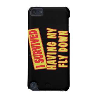I SURVIVED HAVING MY FLY DOWN iPod TOUCH (5TH GENERATION) COVER