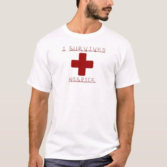 I SURVIVED HOSPICE T-Shirt