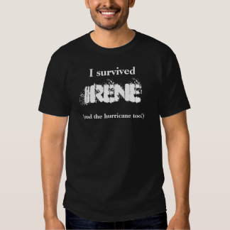 I survived Irene (and the hurricane!) Tees