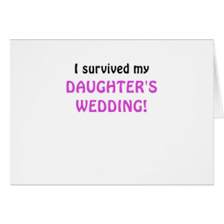 I Survived my Daughters Wedding Greeting Card