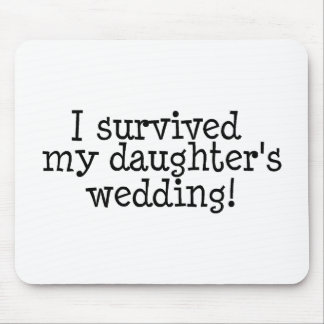 I Survived My Daughter's Wedding Mouse Mats