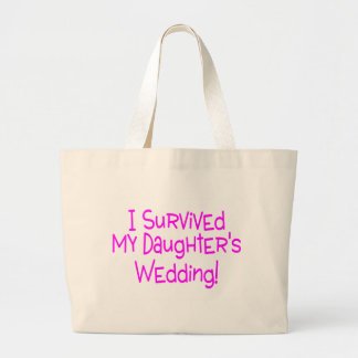 I Survived My Daughters Wedding Pink Large Tote Bag