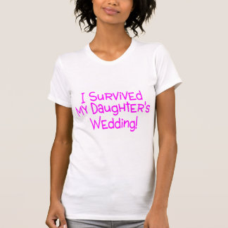 I Survived My Daughters Wedding Pink T-shirt