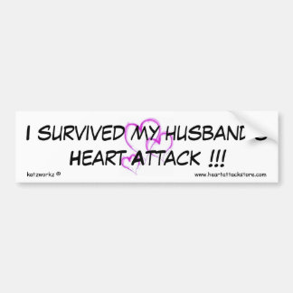 I survived my husband s heart attack bumper stickers