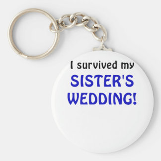 I Survived my Sisters Wedding Basic Round Button Key Ring