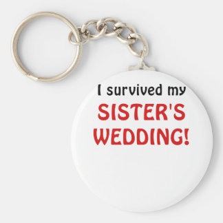 I Survived my Sisters Wedding Key Chains