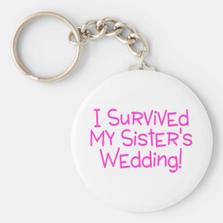 I Survived My Sisters Wedding Pink Basic Round Button Key Ring