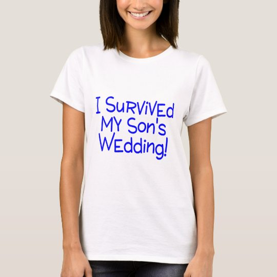 I Survived My Sons Wedding T-Shirt