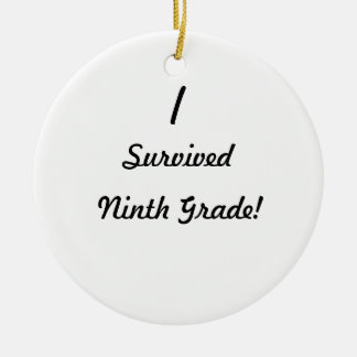 I survived Ninth Grade! Christmas Tree Ornaments