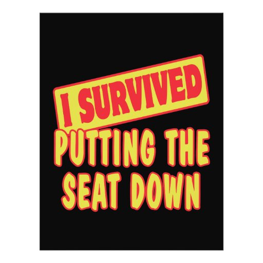 I SURVIVED PUTTING THE SEAT DOWN FLYER DESIGN