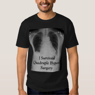 I Survived Quadruple Bypass ~ T T-shirt