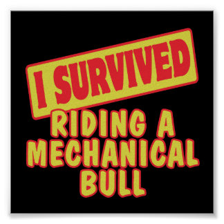 I SURVIVED RIDING A MECHANICAL BULL POSTER