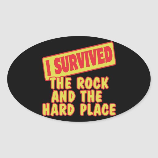 I SURVIVED ROCK AND HARD PLACE STICKERS