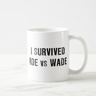 I Survived Roe Vs Wade Basic White Mug