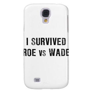 I Survived Roe Vs Wade Galaxy S4 Case
