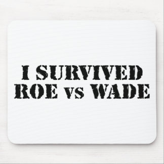 I survived Roe vs Wade Mouse Pad
