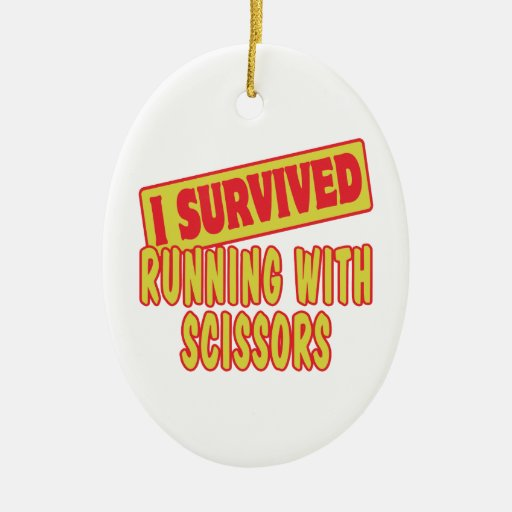 I SURVIVED RUNNING WITH SCISSORS CERAMIC OVAL DECORATION