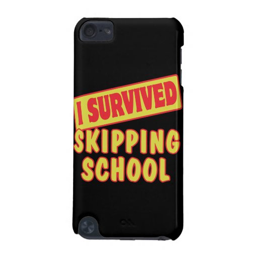 I SURVIVED SKIPPING SCHOOL iPod TOUCH (5TH GENERATION) COVERS