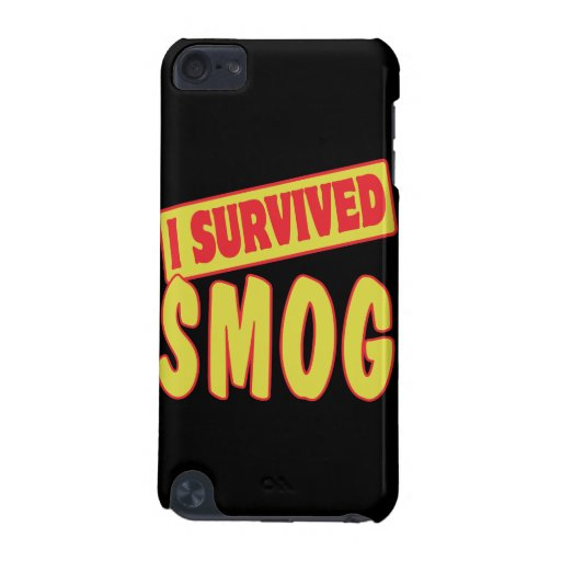 I SURVIVED SMOG iPod TOUCH 5G COVER